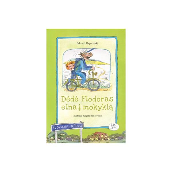 Knyga NIEKO RIMTO Dėdė Fiodoras eina į mokyklą 7-10 m. vaikams