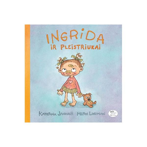 Knyga NIEKO RIMTO Ingrida ir pleistriukai 3-6 m. vaikams