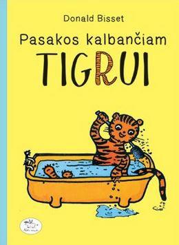 Knyga NIEKO RIMTO Pasakos kalbančiam tigrui 7-10 m. vaikams