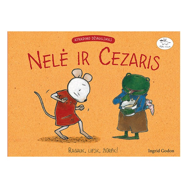 Knyga NIEKO RIMTO Nelė ir Cezaris. Ragauk, liesk, žiūrėk 3-6 m. vaikams