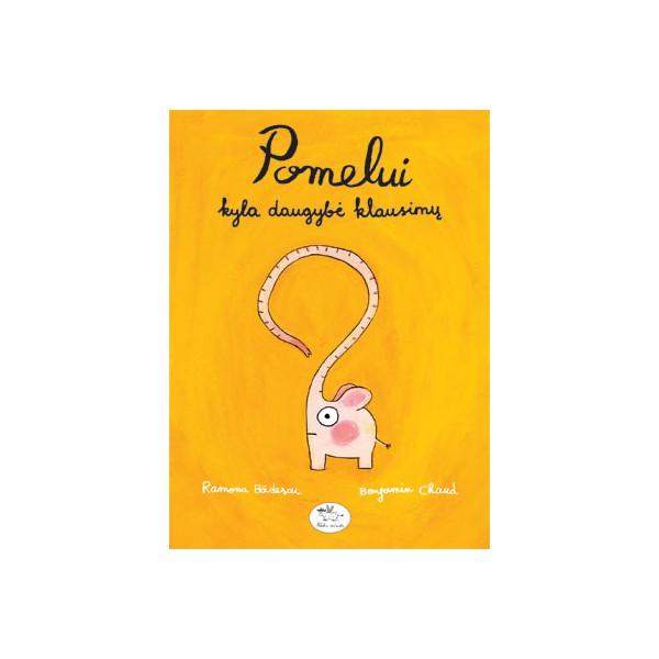 Knyga NIEKO RIMTO Pomelui kyla daugybė klausimų 3-6 m. vaikams