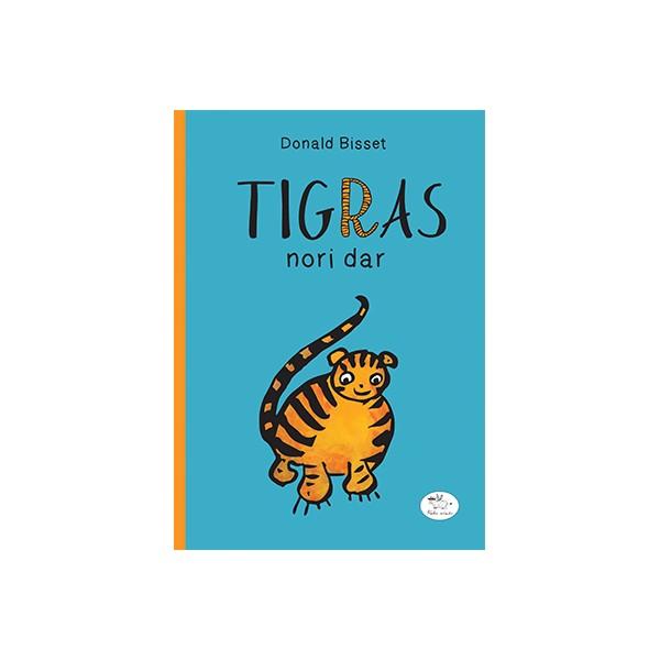 Knyga NIEKO RIMTO Tigras nori dar 7-10 m. vaikams