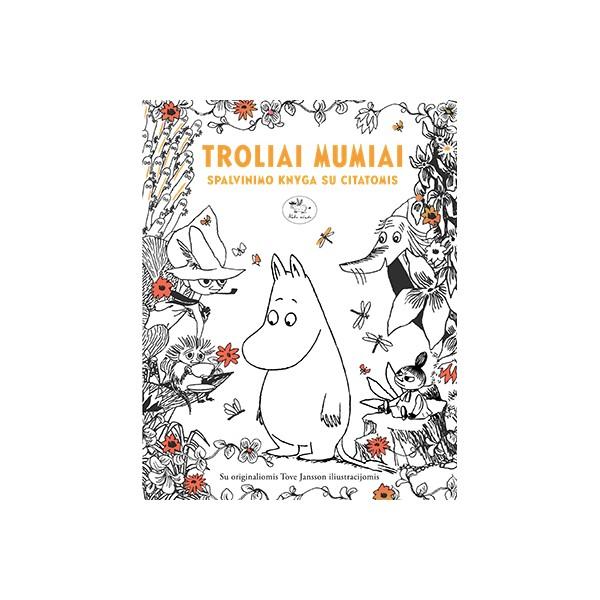 Spalvinimo knyga su citatomis NIEKO RIMTO Troliai Mumiai vaikams nuo 0 mėn.
