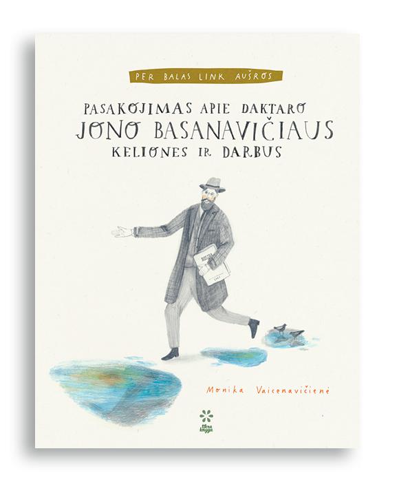 Pasakojimas apie daktaro Jono Basanavičiaus keliones ir darbus TIKRA KNYGA 6-12 metų vaikams