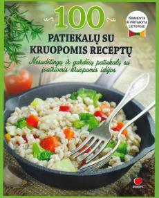 100 patiekalų su kruopomis receptų